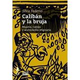 Calibán Y La Bruja - Silvia Federici - Ed. Tinta Limón