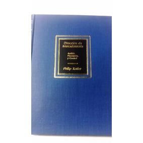 Direccion De Mercadotecnia 4a - Philip Kotler