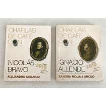 Charlas De Cafe Ignacio Allende Y Nicolas Bravo