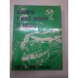 Libro Saul B Cohen Geografia Y Medio Ambiente De America