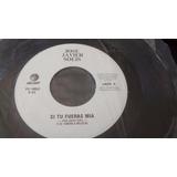 Vinilo Single De Jose Javier Solis - Si Tu Fueras Mia( K119