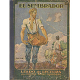 El Sembrador, Héctor Blomberg, Libro De Lectura, Estrada1925