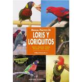 Libro Manual Practico De Loris Y Loriquitos Ed. H. Europea
