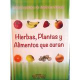 Medicina Natural Hierbas Plantas Alimentos Que Curan Diaz