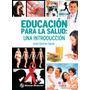 Educacion Para La Salud Una Introduccion. Sanchez 2013