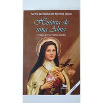 Livro História De Uma Alma Sta Teresinha Menino Jesus Loyola