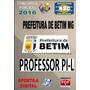 Apostila Concurso Prefeitura De Betim Mg Professor Pi L 2016