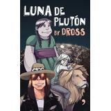 E-book Original : Luna De Plutón - Dross