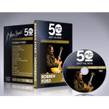 Dvd Robben Ford - Montreux Jazz Festival 2016