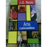 Arte Y Psicoanalisis - J D Nasio