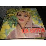 Ken Griffin Disco Lp De 12 El Organo Melodico De
