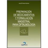 Preparacion De Medicamentos Y Formulacion Magistral Digital