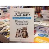 Como Perros Y Gatos Juan Enrique Romero
