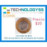 Moneda De $10. Ignacio Zaragoza. 150 Aniv. Batalla De Puebla