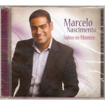 Cd Marcelo Nascimento - Sobre Os Montes - Novo***