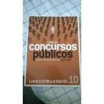 Coleção Concursos Públicos - Leis 8. 11290 E 8. 66693 Vol...