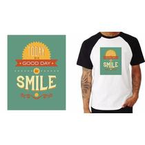 Camiseta Camisa Reglan Today Good To Smile Sorriso Masculina