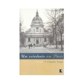 Um Estudante Em Paris Claudio Veiga