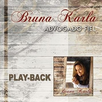 Cd Bruna Karla Advogado Fiel Cód. 11556 (playback)