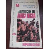 La Revolucion Del Africa Negra Giampaolo Calchi Novati