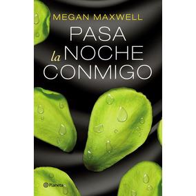 Pasa La Noche Conmigo Megan Maxwell