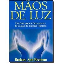 Mãos De Luz Livro Barbara Ann Brennan