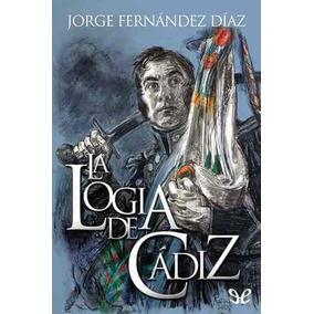 La Logica De Cadiz Jorge Fernandez Diaz Digital
