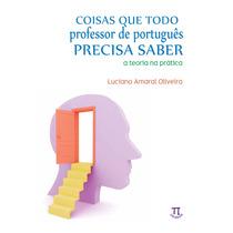 Livro - Coisas Que Todo Professor De Português Precisa Saber
