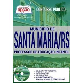 Apostila Pref Santa Maria 2017 Professor Educação Infantil