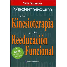 Vademecum De Kinesioterapia Y Reeducacion Funcional Xhardez
