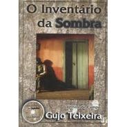 Livro - Gujo Teixeira - O Inventario Da Sombra