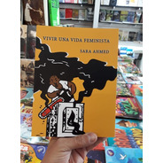 Vivir Una Vida Feminista - Sara Ahmed
