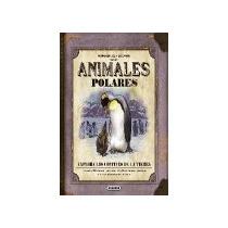 Animales Polares (mi Primera Guía De Campo); Na Envío Gratis