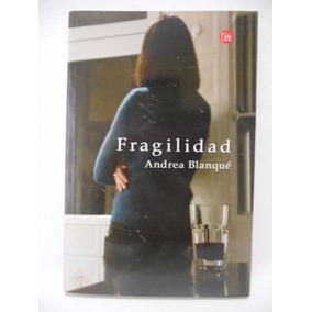 Fragilidad - Andrea Blanque - Editorial Santillana