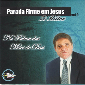 Cd Parada Firme Em Jesus Na Palma Das Mãos De Deu - Playback