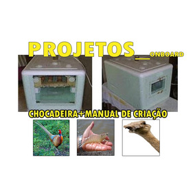 3 Projetos Chocadeira+3 Apostilas Faisão,avestruz E Camarão
