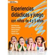 Experiencias Didácticas Y Juego Con Niños De 4 Y 5 Años