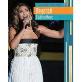 Beyonce: Una Vida En La Música