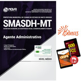 Apostila Cuiabá - Mt Smasdh 2018 - Agente Administrativo