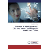 Women In Management: Old And New Challenges In Brazil And C