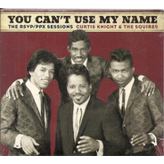 Cd Curtis Knight & The Squires - You Cant't Use My Name