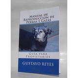Manual De Reproduccion Perras Y Gatas Libro