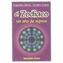 El Zodiaco Un Año De Signos / Amanda Starr