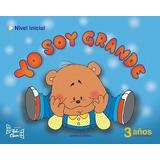 Yo Soy Grande (3 Años) - D