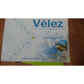 Libro, Vélez, Fútbol Profesional, Temporada 2006