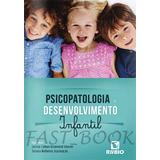 Livro - Psicopatologia E Desenvolvimento Infantil - Amorim