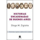 Historias Encadenadas De Buenos Aires - Zigiotto - Ed B