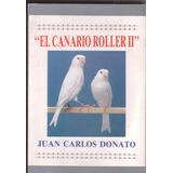 El Canario Roller I I - Juan Carlos Donato