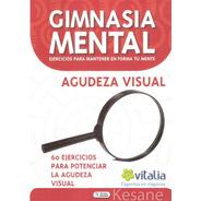 Libro Gimnasia Mental Agudeza Visual Ejercicios Vision