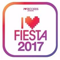 I Love Fiesta 2017 - Cd Original / Envios X Oca.-